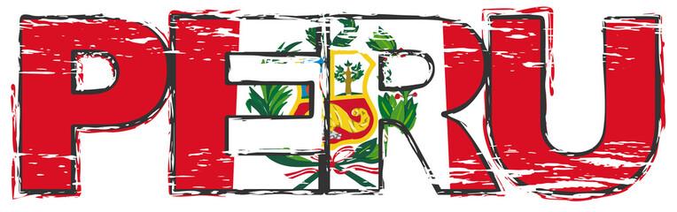 Word PERU with Peruvian national flag under it, distressed grunge look.