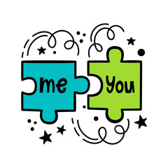 Me and you. Vector illustration in hand-drawn style. Puzzle mosaics and inscriptions