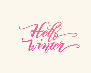 Hello winter. Hand drawn calligraphy and brush pen lettering. design for holiday greeting card and invitation of seasonal winter holiday.