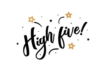 High five. Beautiful greeting card poster, calligraphy black text Word golden star fireworks. Hand drawn, design elements. Handwritten modern brush lettering, white background isolated vector