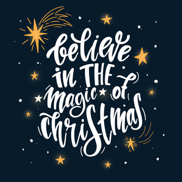 Believe in the magic of Christmas. Christmas quote