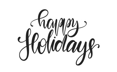 Vector illustration: Handwritten calligraphic brush type lettering of Happy Holidays isolated on white background.