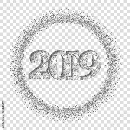 happy new year silver number 2019 circle frame silvery glitter border isolated white transparent