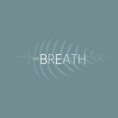 just breath and be