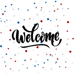welcome lettering text. Modern calligraphy style illustration red and blue