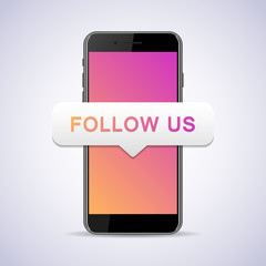 Smartphone with follow us speech bubble. Vector illustration