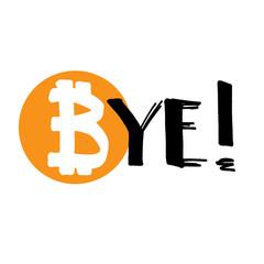 Bye Bitcoin! - Modern calligraphy