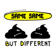 Same same but different - Funny print