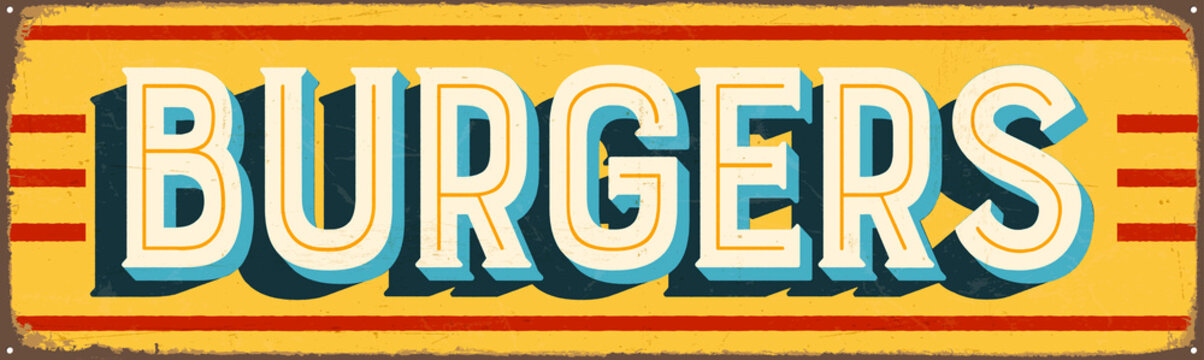 Vintage Style Vector Metal Sign - BURGERS - Grunge effects can be easily removed for a brand new, clean design
