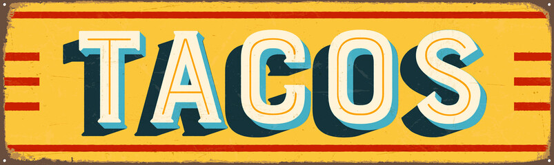 Vintage Style Vector Metal Sign - TACOS - Grunge effects can be easily removed for a brand new, clean design