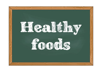 Healthy foods chalkboard notice Vector illustration for design