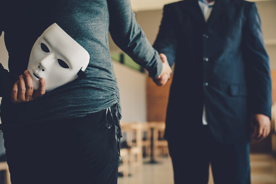 Masked, no sincerity of doing business together.