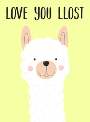 Vector illustration of a cute white llama or alpaca face on a yellow background with the inscription Love you lost. Image on South American theme for children, cards, invitation, print, textiles.