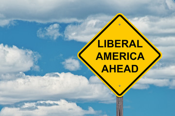 Liberal America Caution Sign