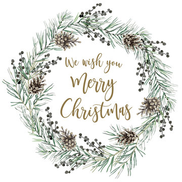 Xmas wreath with quote We wish you Merry Christmas, white background. Green pine twigs, cones, berries. Vector illustration. Nature design. Greeting card, poster template. Winter holidays