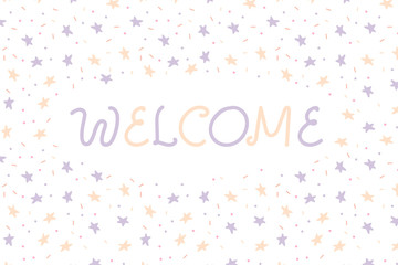 Welcome sign. Hand drawn invitation with doodle stars, dots and lines.Handwritten lettering.