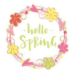 Hello Spring. Hand written trendy lettering typography in wreath of flowers and hearts. Modern calligraphy. Vector illustration as poster, postcard, greeting card, invitation template, logo, badge.