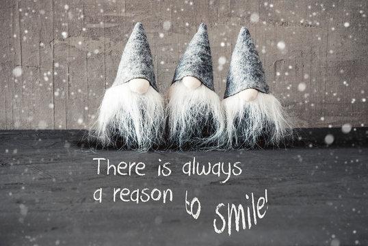 Three Gray Gnomes, Cement, Snowflakes, Quote Always Reason Smile