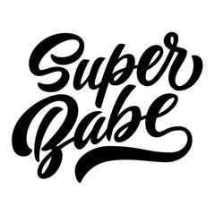 Super babe brush hand lettering, custom typography isolated on white background. Vector type illustration.