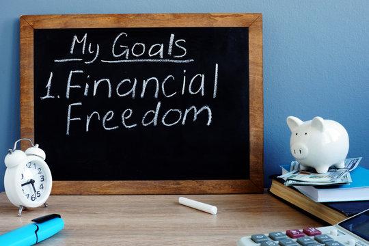 My goals and financial freedom written on a blackboard.