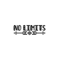 No limits. Inspirational printable quote with arrows. Vector hand drawn phrase
