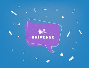 Vector quote of Hello Universe with decoration.