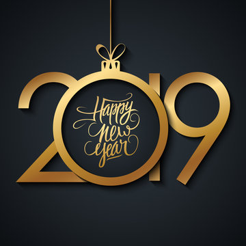 2019 New Year greeting card with handwritten Happy New Year greetings and golden colored christmas ball. Vector illustration.