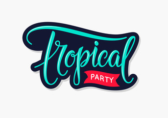 Vintage tropical party typography - text. Handwritten calligraphy -  emblem, badge, patch, icon and logo. Tropical party concept of invitation, poster, flyer and banner. Vector illustration. EPS 10