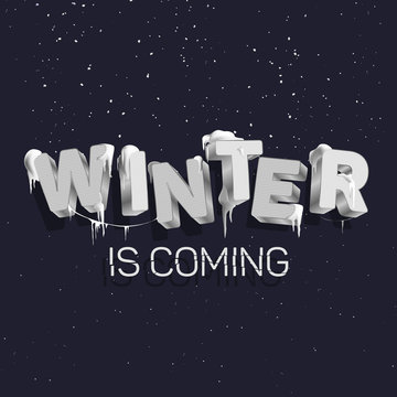 """The inscription """"Winter is coming"""" in the style of 3D, the letters are silver colored which are snow and icicles."""