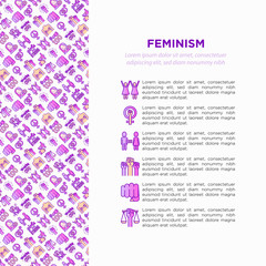Feminism concept with thin line icons: women's rights, girl power, gender equality, sex dicrimination, me too, protest, girls are strong. Modern vector illustration, print media template.