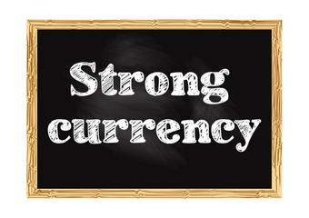 Strong currency blackboard business notice Vector illustration for design
