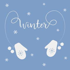 "Winter greeting card. Two white mittens with pompoms and the text ""Winter"". ""Winter came"" concept. Vector illustration on a blue background with snowflakes."