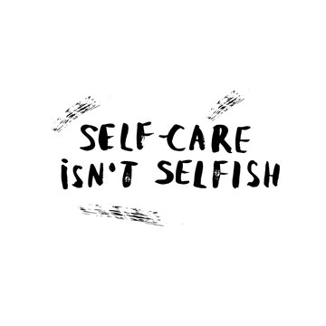Vector quote. Self-care isn't selfish.