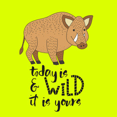 Vector hipster card with a wild boar and hand drawn lettering handdrawn quote.