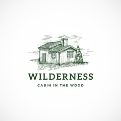 Wilderness Abstract Vector Sign, Symbol or Logo Template. Elegant Cabin in the Wood Drawing Sketch with Classy Retro Typography. Wild View Vintage Emblem.