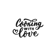 Hand drawn lettering cooking with love for print, lable, packaging, textile.