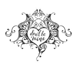 Don't be mine - lettering text in ornate heart frame