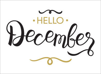 Hello, December - typography, hand lettering, calligraphy for calendar, note books, diary,