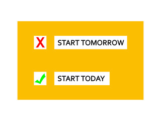 Start Today / Start Tomorrow