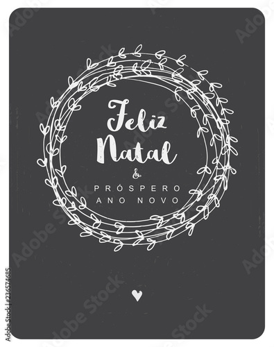987f7a75a99d7 Feliz Natal e Prospero Ano Novo - Merry Christmas and Happy New Year.  Portuguese Christmas Vector Card. White Floral Wreatch. Chalkboard  Background.