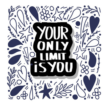 Your only limit is you. Vector quote.