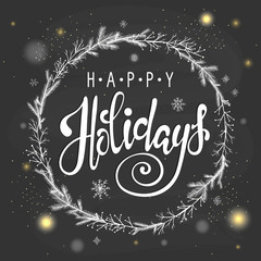 Happy Holidays vector text. Holidays lettering for invitation and greeting card, prints and posters. Hand drawn typographic inscription, christmas calligraphic design.