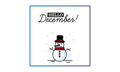 Hello December with Snowman Illustration