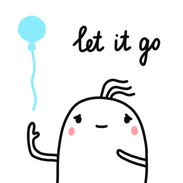 Let it go hand drawn illustration for prints posters banners t shirts cute marshmallow with flying balloon