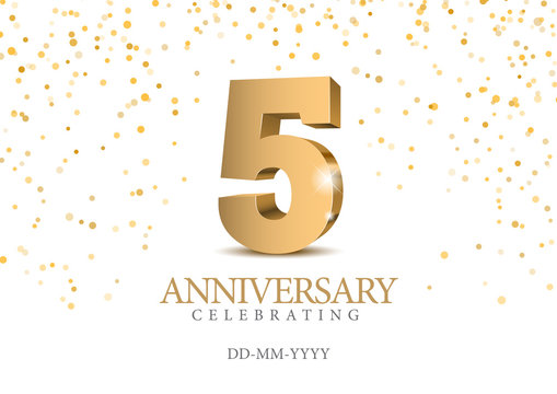 Anniversary 5. gold 3d numbers.
