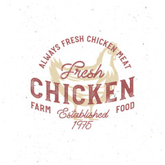 Vintage Chicken look, hand drawn retro badge with farm rooster meat, local food, farm fresh print.