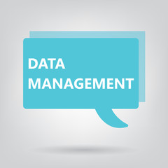 data management written on a speech bubble- vector illustration