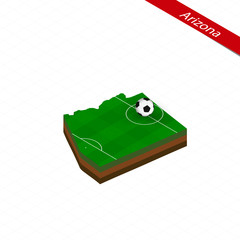Isometric map of US state Arizona with soccer field. Football ball in center of football pitch.