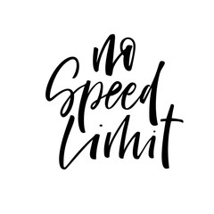 No speed limit card. Hand drawn brush style modern calligraphy. Vector illustration of handwritten lettering.