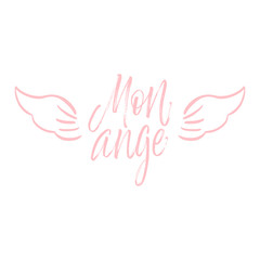 Mon ange - my angel in french- modern brush calligraphy.